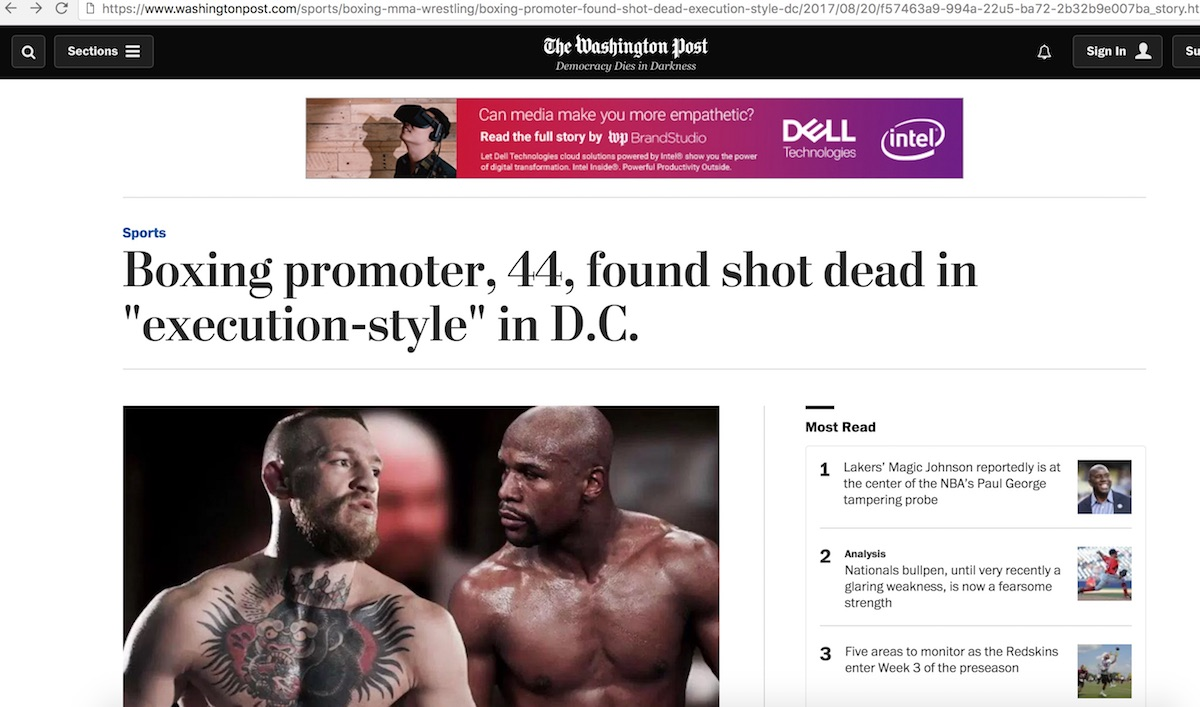 "Washington Post article entitled, 'Boxing promoter, 44, found shot dead in ""execution-style"" in D.C.' - later scrubbed from the internet"